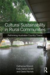 Cultural Sustainability in Rural Communities: Rethinking Australian Country Towns