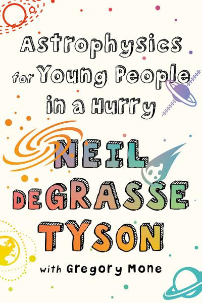 Download Astrophysics for Young People in a Hurry Book
