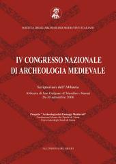 IV Congresso Nazionale di Archeologia Medievale. Pré-tirages (Scriptorium dell'Abbazia. Abbazia di San Galgano, Chiusdino - Siena, 26-30 settembre 2006)
