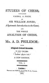 Studies of Chess: Containing Caissa, a Poem, Volume 1