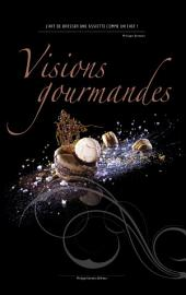 Visions Gourmandes: L'art de dresser et présenter une assiette comme un Chef en gastronomie