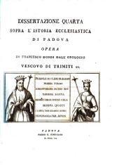 Dissertazione Quarta Sopra L'Istoria Ecclesiastica di Padova
