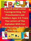 Big and Small Letter Tracing writing For Preschoolers and Toddlers Ages 3 5 PDF