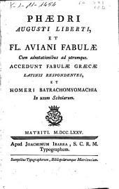 Phaedri ... et Fl. Aviani Fabulae cum adnotationibus ad utrumque. Accedunt Fabulae Graecae Latinis respondentes et Homeri Batrachomyomachia in usum scholarum