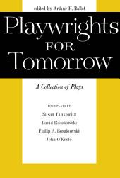 Playwrights for Tomorrow: A Collection of Plays. Vol.11