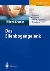 Das Ellenbogengelenk: Grundlagen, Diagnostik, physiotherapeutische Behandlung
