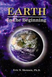 Earth—In the Beginning