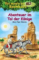 Das magische Baumhaus 49   Abenteuer im Tal der K  nige PDF