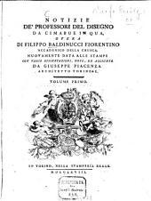 Notizie de'professori del disegno da Cimabue in qua: Volume 1