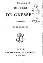 Œuvres de Gresset: Volume1