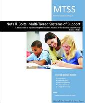 Nuts & Bolts: Multi-Tiered Systems of Support A Basic Guide to Implementing Preventative Practice in Our Schools & Community