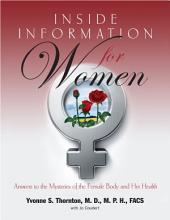 Inside Information for Women: Answers to the Mysteries of the Female Body and Her Health