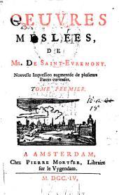 Oeuvres meslées, de mr. de Saint-Evremont. ..: Volume1