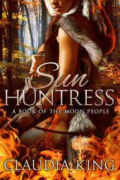 Sun Huntress - A Book of The Moon People