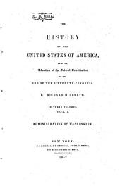 The History of the United States of America: Administration of Washington