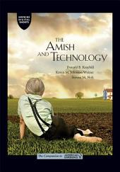 The Amish and Technology: An Excerpt from <i>The Amish</i>