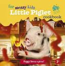 Little Piglet Cookbook for Messy Kids