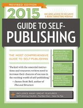 2015 Guide to Self-Publishing, Revised Edition: The Most Comprehensive Guide to Self-Publishing, Edition 2