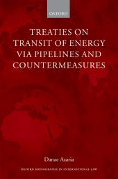 Treaties on Transit of Energy via Pipelines and Countermeasures