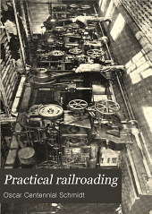Practical Railroading: A New, Complete and Practical Treatise on Steam, Electric and Motor Car Operation ... Written Expressly for the Master Mechanic, Traveling Engineer, Locomotive Engineer and Fireman, Volume 3
