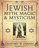 The Encyclopedia of Jewish Myth  Magic and Mysticism PDF