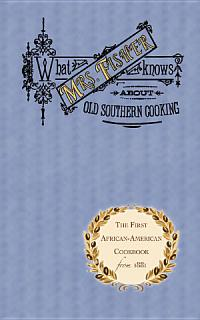 What Mrs  Fisher Knows about Old Southern Cooking Book