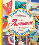 Dad's Book of Awesome Projects