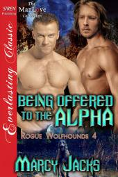 Being Offered to the Alpha [Rogue Wolfhounds 4]