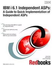 IBM i 6.1 Independent ASPs: A Guide to Quick Implementation of Independent ASPs