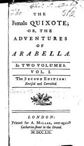 The Female Quixote, Or, The Adventures of Arabella: In Two Volumes, Volume 1