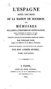 L' Espagne sous les Rois de la maison de Bourbon ou memoires relatifs à l'histoire de cette nation: Volume2