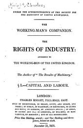 The Rights of Industry: Addressed to the Working-men of the United Kingdom