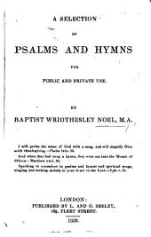A Selection of Psalms and Hymns for public and private use