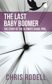 The Last Baby Boomer: The Story of the Ultimate Ghoul Pool
