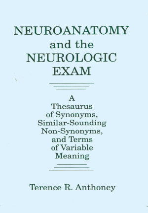 Neuroanatomy and the Neurologic Exam