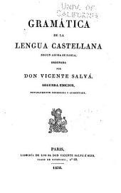 Gramática de la lengua castellana segun ahora se habla: Volumen 1