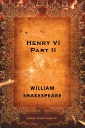 Henry VI, Part II: A History