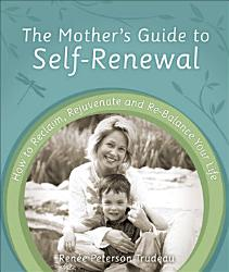 The Mother S Guide To Self Renewal Book PDF