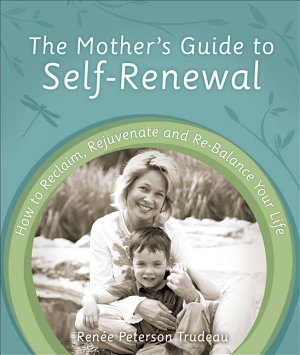 The Mother s Guide to Self Renewal PDF