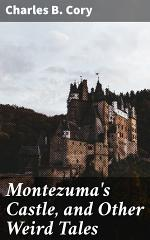 Montezuma's Castle, and Other Weird Tales
