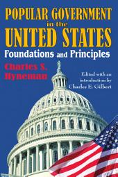 Popular Government in the United States: Foundations and Principles