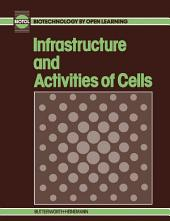 Infrastructure and Activities of Cells: Biotechnology by Open Learning