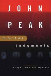 Mortal Judgment: A Legal Medical Mystery