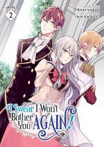 I Swear I Won't Bother You Again! (Light Novel) Vol. 2