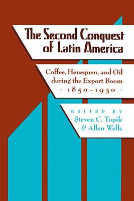The Second Conquest of Latin America PDF