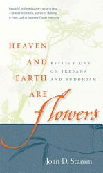 Heaven And Earth Are Flowers Book PDF