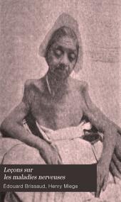 Leçons sur les maladies nerveuses: Salpêtrière, 1893-1894, Volume1