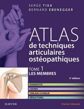 Atlas de techniques articulaires ostéopathiques. T. 1 : Les membres: Diagnostic, causes, tableau clinique, réductions, Édition 3