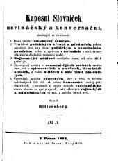 Kapesni slovnicek novinarsky a konversacni. (Kleines Zeitungs-und Conversations Lexikon.) (boh.): Svazek 2
