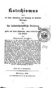 Katechismus über die Zucht, Behandlung und Veredlung der Rindvieh-Gattungen: dann ihre landwirthschaftliche Benützung, für grosse und kleine Landwirthe, dann landwirthschaftliche Schulen